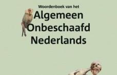 Boekrecensie: Woordenboek van het Algemeen Onbeschaafd Nederlands