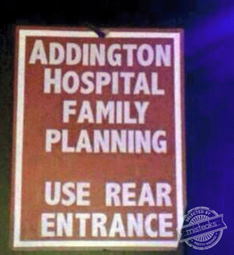 That might make family planning a little difficult.