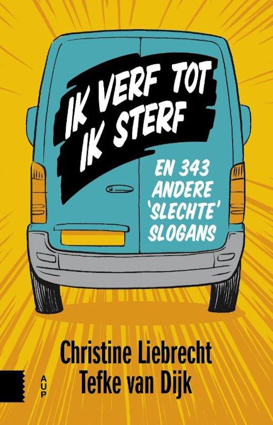 Ik verf tot ik sterf - Christine Liebrecht en Tefke van Dijk