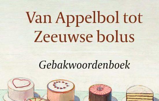 Boekrecensie: Van Appelbol tot Zeeuwse bolus